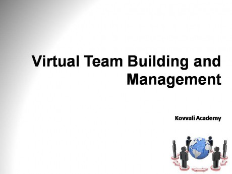 Virtual Team Building and Management.